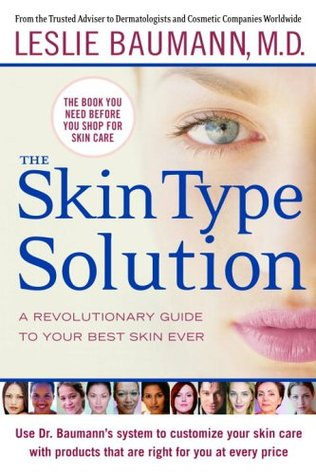 The Skin Type Solution by Leslie Baumann