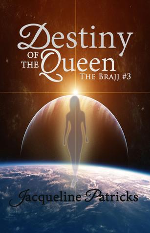 Destiny of the Queen, (The Brajj, #3)
