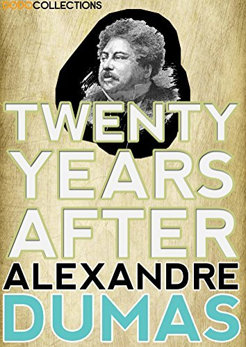 Twenty Years After : Sequel to The Three Musketeers