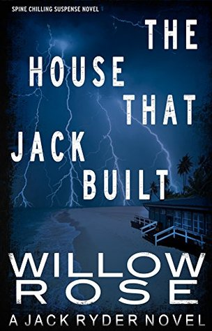 The House that Jack Built: An edge of your seat serial killer thriller (Jack Ryder Book 3)