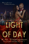 Light Of Day by K.M.  Thompson