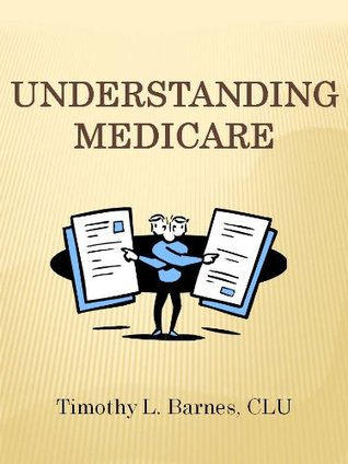 Understanding Medicare [Booklet] (Insurance During Retirement Book 1)