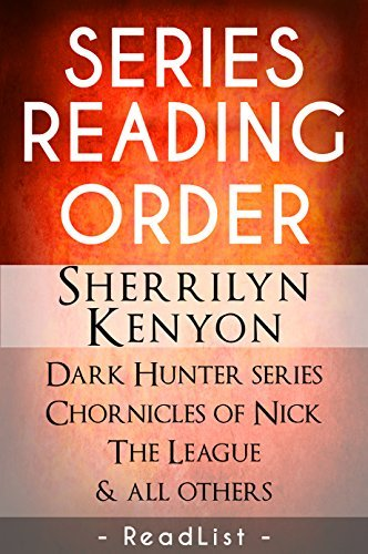 Unofficial Series List - Sherrilyn Kenyon - In Order: Dark-Hunter, Chronicles of Nick, The League, Lords of Avalon, The MacAllisters