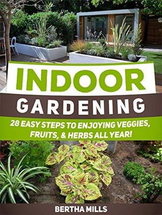 Indoor Gardening Books Indoor gardening 28 easy steps to enjoying veggies fruits herbs 26193956 workwithnaturefo