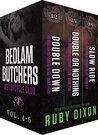 Bedlam Butchers: Volumes 4-6 (Bedlam Butchers MC, #4-6)