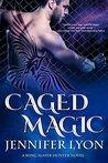 Caged Magic by Jennifer Lyon