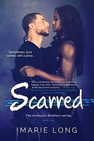 Scarred A New Adult Romance (The Anderson Brothers Series Book 1) by Marie Long
