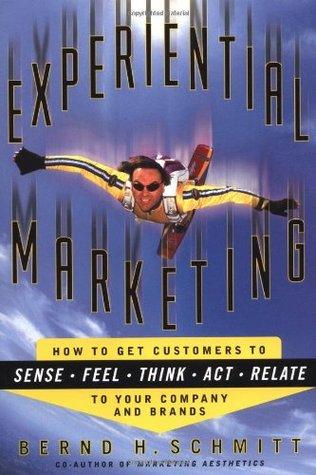 Experiential Marketing by Bernd H. Schmitt