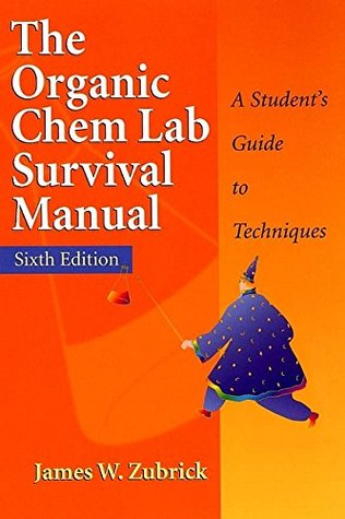 the organic chem lab survival manual a student s guide to rh goodreads com the organic chem lab survival manual 10th edition pdf the organic chem lab survival manual 9th pdf