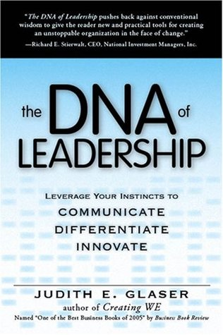 The DNA of Leadership: Leverage Your Instincts To: Communicate, Differentiate, Innovate