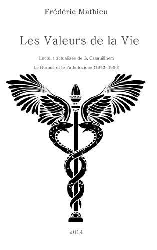 Les Valeurs de la Vie: Lecture actualisée de l'œuvre de G. Canguilhem, Le Normal et le Pathologique (1966)