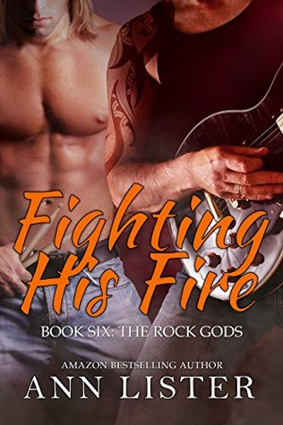 Fighting His Fire (The Rock Gods, #6)