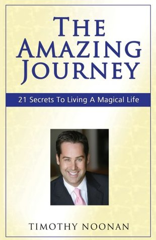 The Amazing Journey - 21 Secrets To Living A Magical Life