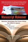 Manuscript Makeover: Revision Techniques No Fiction Writer Can Afford to Ignore