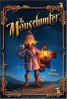 The Mousehunter (Mousehunter Trilogy, #1)