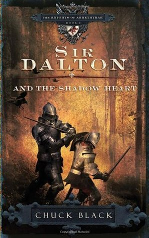 Sir Dalton and the Shadow Heart (The Kni...