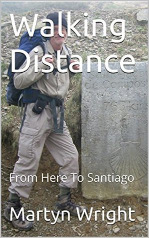 Walking Distance: From Here To Santiago