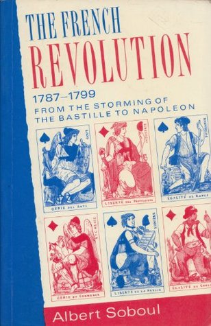 The French Revolution, 1787-99: From the Storming of the Bastille to Napoleon