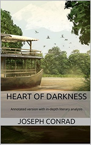 Heart of Darkness: Annotated version of Heart of Darkness with in-depth literary analysis