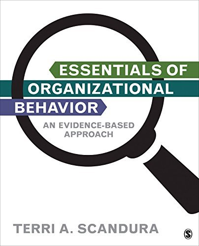 Essentials of Organizational Behavior: An Evidence-Based Approach