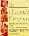 In Nonna's Kitchen: Recipes and Traditions from Italy's Grandmothers