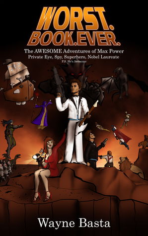 Worst. Book. Ever. The Awesome Adventures of Max Power.