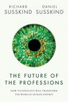 Book cover for The Future of the Professions: How Technology Will Transform the Work of Human Experts