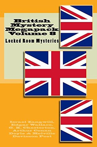 British Mystery Multipack Volume 8 - Locked Room Mysteries: The Big Bow Mystery, The Four Just Men, The Invisible Man, The Wrong Shape, The Valley of Fear and The Doomdorf Mystery