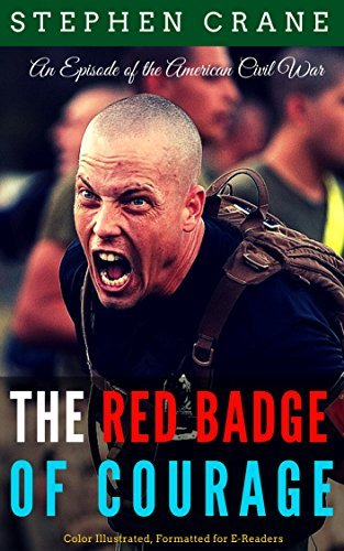 The Red Badge of Courage: Color Illustrated, Formatted for E-Readers