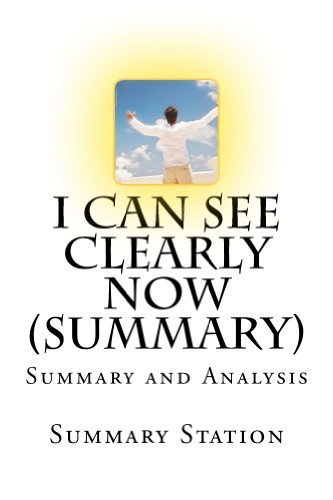 I Can See Clearly Now by Dr. Wayne Dyer (Summary): Summary and Analysis Of I Can See Clearly Now by Wayne Dyer