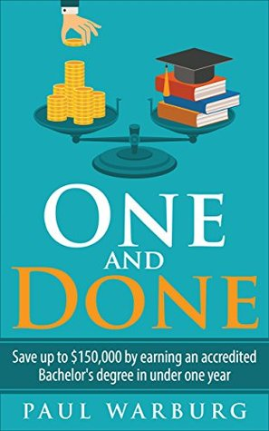 One and Done: Save up to $150,000 by Earning an Accredited Bachelor's Degree in Under One Year