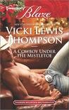 A Cowboy Under the Mistletoe by Vicki Lewis Thompson