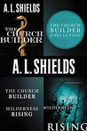The Church Builder Collection: The Church Builder and Wilderness Rising (The Church Builder Series)