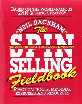 The SPIN Selling Fieldbook: Practical Tools, Methods, Exercises, and Resources (ePUB)
