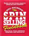 The SPIN Selling Fieldbook: Practical Tools, Methods, Exercises, and Resources