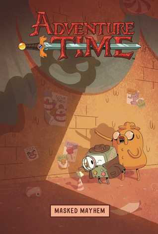 Adventure Time: Masked Mayhem (Adventure Time OGN, #6)