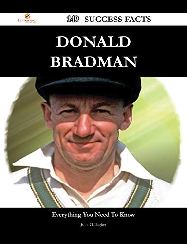 Donald Bradman 149 Success Facts - Everything you need to know about Donald Bradman