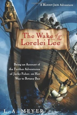 The Wake of the Lorelei Lee by L.A. Meyer