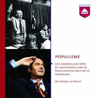 Populisme: een hoorcollege over de geschiedenis van de populistische politiek in Nederland