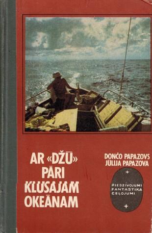 """Ar """"Džū"""" pāri Klusajam okeānam by Dončo Popazovs"""