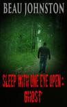 Sleep With One Eye Open by Beau Johnston