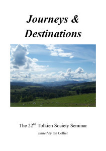 Journeys and destinations; the 22nd Tolkien Society seminar