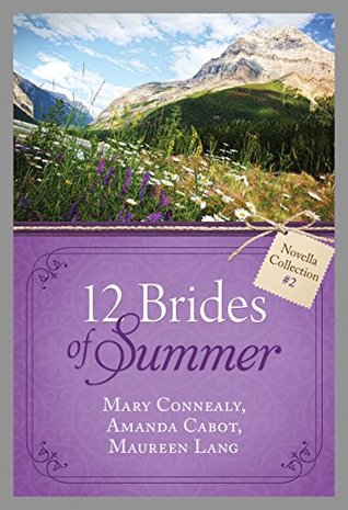 The 12 Brides of Summer - Novella Collection #2 by Mary Connealy