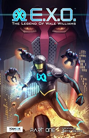 E.X.O. - The Legend of Wale Williams Part One (136 Pages): A Sci Fi Superhero Graphic Novel Series