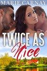 Twice as Nice (Mill Creek Menage #1)