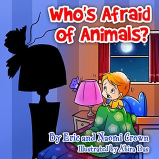 Children's books:Who's Afraid of Animals? (Teaches your kid to be kind to animals, not fear them) (Values book) Rhyming Picture Book for Beginner Readers/Bedtime Story (Dogs and Animals)