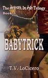 Babytrick (The detroit im dyin Trilogy, Book 3)