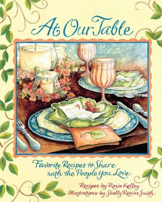 At Our Table by Roxie Kelley