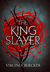 The King Slayer (The Witch Hunter, #2) by Virginia Boecker