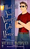 Wait Till Your Vampire Gets Home (Broken Heart #4)